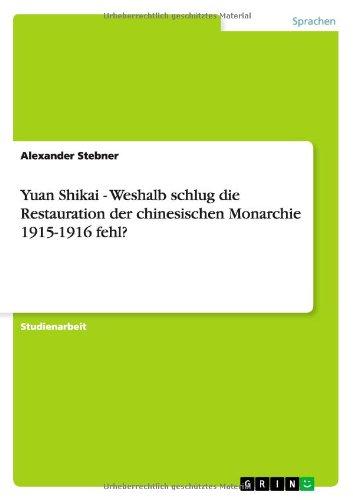 yuan-shikai-weshalb-schlug-die-restauration-der-chinesischen-monarchie-1915-1916-fehl