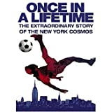 Once in a Lifetime: The Extraordinary Story of the New York Cosmos [DVD] [2006] [Region 1] [NTSC]