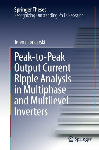 Peak-to-Peak Output Current Ripple Analysis in Multiphase and Multilevel Inverters (Springer Theses)