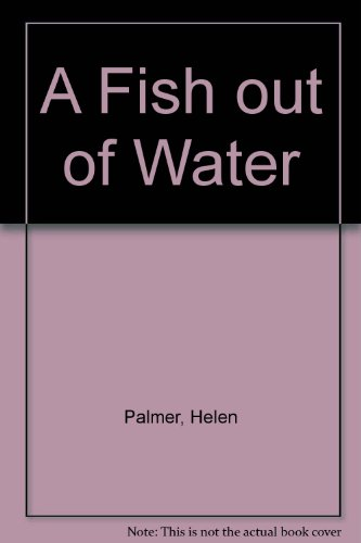 A Fish out of Water, by Helen Palmer