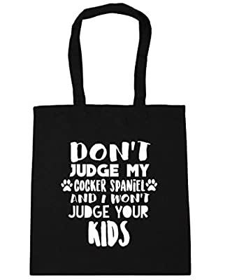 HippoWarehouse Don't judge my cocker spaniel and I won't judge your kids Tote Shopping Gym Beach Bag 42cm x38cm, 10 litres