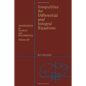 【クリックで詳細表示】Inequalities for Differential and Integral Equations, Volume 197 (Mathematics in Science and Technology): B. G. Pachpatte, William F. Ames: 洋書