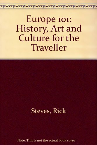 Europe 101: History, Art and Culture for the Traveller (Europe 101: History and Art for the Traveler
