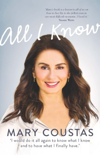 All I Know: A memoir of love, loss and life