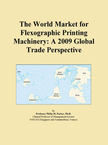 The World Market for Flexographic Printing Machinery: A 2009 Global Trade Perspective
