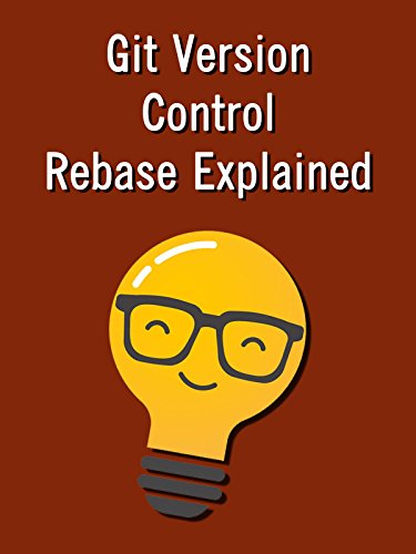 Git Version Control Rebase Explained