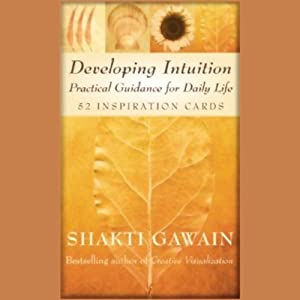 Developing Intuition: Practical Guidance for Daily Life | [Shakti Gawain]