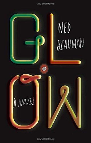 Glow: A novel