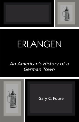 Erlangen: An American's History Of A German Town