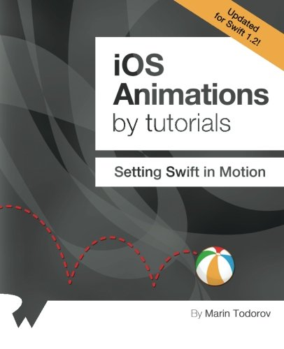 iOS Animations by Tutorials: Updated for Swift 1.2: Setting Swift in Motion