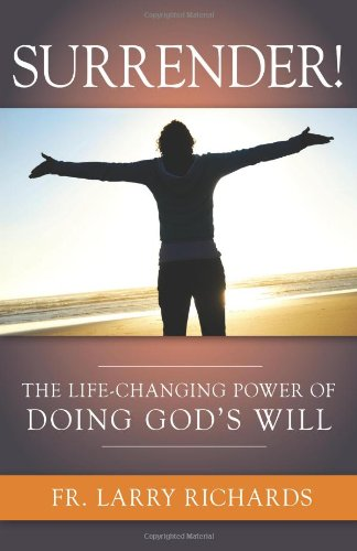 Download Surrender! The Life Changing Power of Doing God's Will