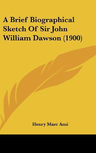 A Brief Biographical Sketch of Sir John William Dawson (1900)