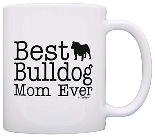 Dog Lover Mug Best Bulldog Mom Ever Dog Puppy Supplies Gift Coffee Mug Tea Cup White (Bulldog Mug compare prices)
