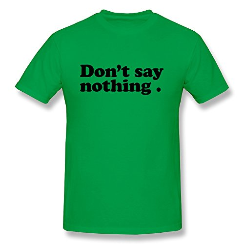 Pcy Men'S Custom Made Dont Say Nothing Awesome Tees Xl Forestgreen