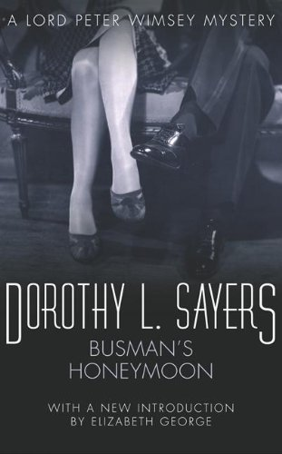 Dorothy L. Sayers - Busman's Honeymoon: A Love Story with Detective Interruptions (A Lord Peter Wimsey Mystery) (English Edition)