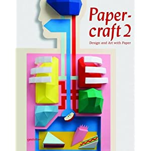 Papercraft 2: Design and Art With Paper