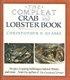 img - for The Compleat Crab and Lobster Book by Reaske, Christopher R. (1989) Hardcover book / textbook / text book