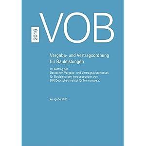 VOB 2016 Gesamtausgabe: Vergabe- und Vertragsordnung für Bauleistungen Teil A (DIN 1960), Teil B (D
