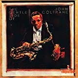 Gentle Side of John Coltrane by John Coltrane (2012-06-20)
