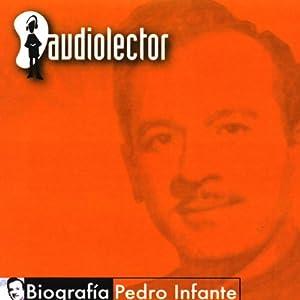 Pedro Infante: Biografia | [José Miguel Amozurrutia]