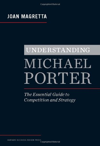 understanding-michael-porter-the-essential-guide-to-competition-and-strategy