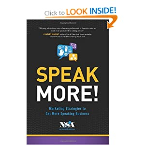 Speak More!: Marketing Strategies to Get More Speaking Business
