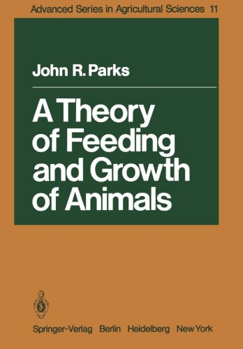 A Theory of Feeding and Growth of Animals (Advanced Series in Agricultural Sciences)