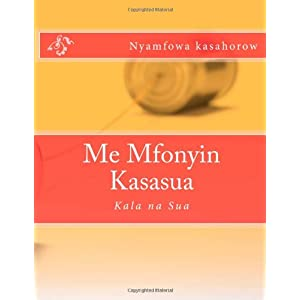 Me Mfonyin Kasasua: Kala na Sua (Akan Edition)