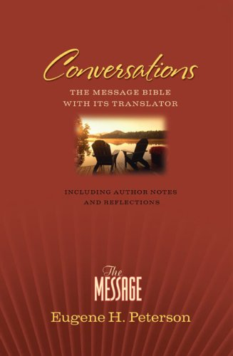 Conversations: The Message With Its Translator, Peterson, Eugene H.