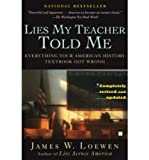(Lies My Teacher Told Me: Everything Your American History Textbook Got Wrong) By Loewen, James W. (Author) Paperback on 16-Oct-2007