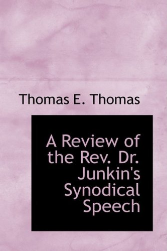 A Review of the Rev. Dr. Junkin's Synodical Speech