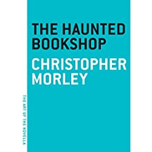 The Haunted Bookshop (       UNABRIDGED) by Christopher Morley Narrated by Stefan Rudnicki