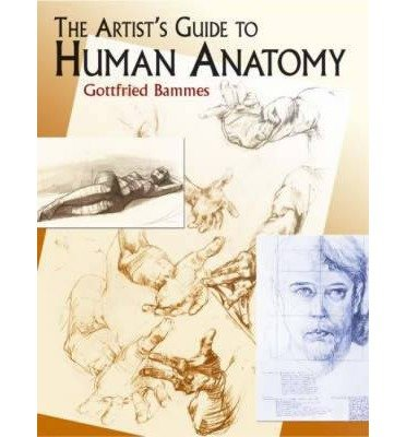 THE ARTIST S GUIDE TO HUMAN ANATOMY