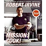img - for Mission: Cook!: My Life, My Recipes, and Making the Impossible Easy [Hardcover] book / textbook / text book