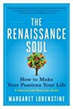 img - for The Renaissance Soul( How to Make Your Passions Your Life a Creative and Practical Guide)[RENAISSANCE SOUL][Paperback] book / textbook / text book