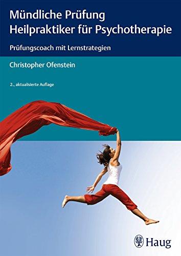 Mündliche Prüfung Heilpraktiker für Psychotherapie: Prüfungscoach mit Lernstrategien, Buch