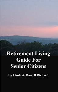 Retirement Living Guide for Senior Citizens from Linda Richard
