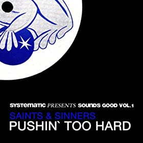 Pushin' Too Hard (Systematic presents Sounds Good, Vol. 1)