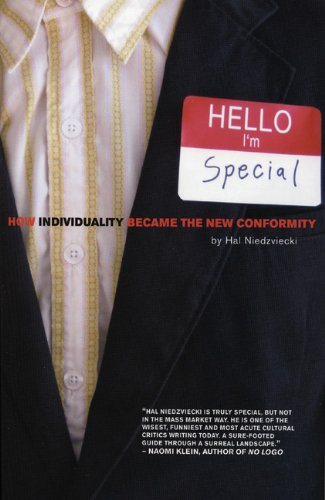 Hello, I'm Special: How Individuality Became the New Conformity: Hal Niedzviecki: 9780872864535: Amazon.com: Books