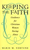 Keeping the Faith: Guidance for Christian Women Facing Abuse
