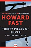 img - for Thirty Pieces of Silver: A Play in Three Acts book / textbook / text book