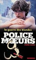 Police des moeurs n�138 La Guerre des blondes