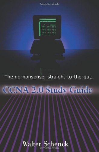 The No-Nonsense, Straight-To-The-Gut, Ccna 2.0 Study Guide