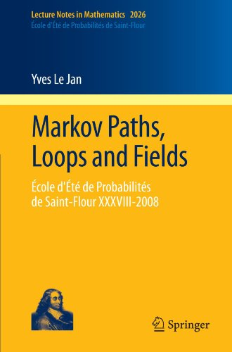 Markov Paths, Loops and Fields: École d'Été de Probabilités de Saint-Flour XXXVIII - 2008 (Lecture Notes in Mathematics) (Loop D Loop compare prices)