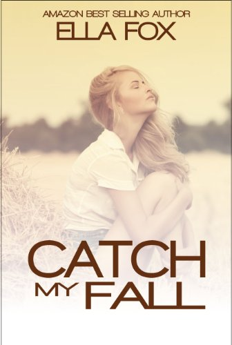 Catch My Fall (The Catch Series) by Ella Fox