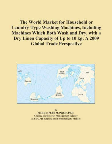 The World Market For Household Or Laundry-Type Washing Machines, Including Machines Which Both Wash And Dry, With A Dry Linen Capacity Of Up To 10 Kg: A 2009 Global Trade Perspective front-287762