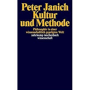 Kultur und Methode: Philosophie in einer wissenschaftlich geprägten Welt (suhrkamp taschenbuch wiss
