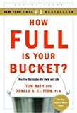 img - for How Full Is Your Bucket? Positive Strategies for Work and Life (Hardcover) book / textbook / text book