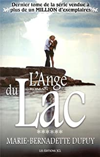 La saga de Val-Jalbert : [6] : L'ange du lac, Dupuy, Marie-Bernadette