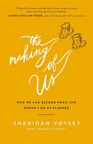 The Making of Us Who We Can Become When Life Doesn't Go As Planned [Voysey, Sheridan] (Tapa Blanda)